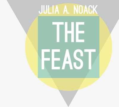 Julia A. Noack - The Feast